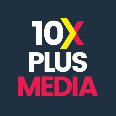 10X Plus Media
