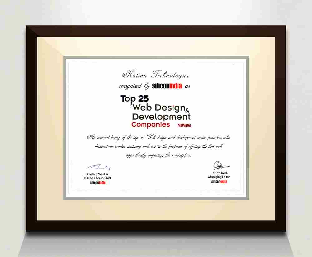 "Awarded as a ""Top 25 Web Design & Development Companies Mumbai"" By Silicon India"