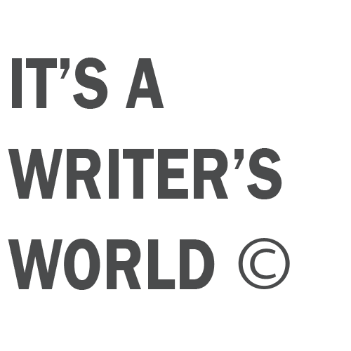 It's a Writer's World