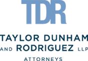 Taylor Dunham and Rodriguez LLP