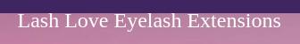 Lash Love Eyelash Extensions