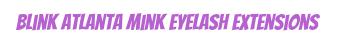 Blink Atlanta Mink Eyelash Extensions