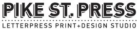 Pike Street Press Letterpress Print + Design Studio
