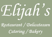Elijah's Restaurant, Delicatessen and Catering