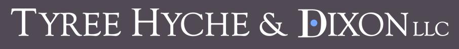 TYREE HYCHE & DIXON LLC.