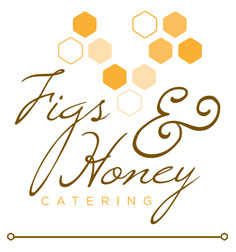 Figs & Honey Catering