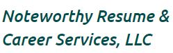 Noteworthy Resume & Career Services, LLC